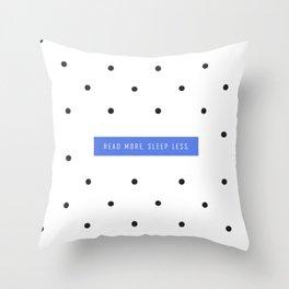 Read More. Sleep Less. Throw Pillow