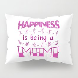 Happiness is Being a MIMI Pillow Sham