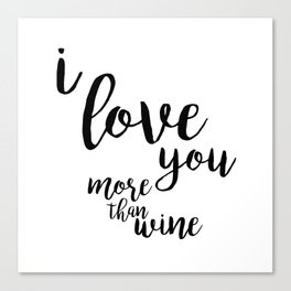 I love you more than wine Canvas Print