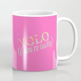YOLO (if you're lucky) Coffee Mug