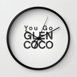 You Go Glen Coco - Mean Girls movie Wall Clock