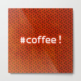 #coffee! Metal Print