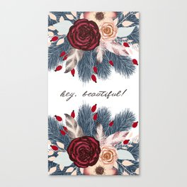 Hey, Beautiful! Canvas Print