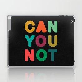 Can You Not Laptop & iPad Skin