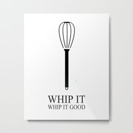 Whip It Good Metal Print