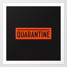 Quarantine Art Print