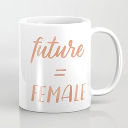 The Future is Female Pink Rose Gold on Black Coffee Mug