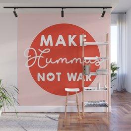 Make hummus not war Wall Mural