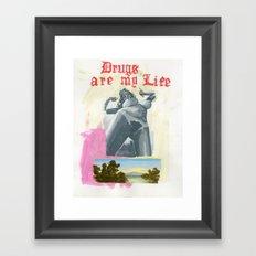 Drugs Are My Life Framed Art Print