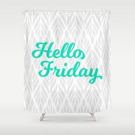 Hello Friday! Shower Curtain
