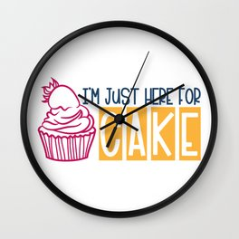 Cake Lover I'm Just Here for Cake Wall Clock