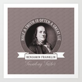 Benjamin Franklin the Whole Truth Art Print