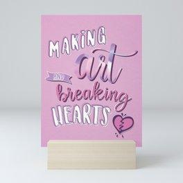 Making Art & Breaking Hearts Mini Art Print