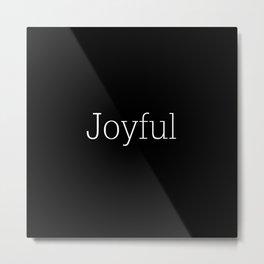 joyful Metal Print