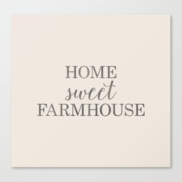 Home Sweet Farmhouse, Rustic Farmhouse Style Word Art, Home Sweet Home Canvas Print