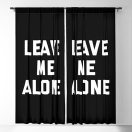 Leave Me Alone Funny Quote Blackout Curtain