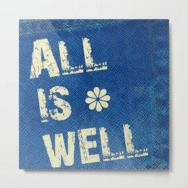 All Is Well - Blue Geni-ism Series Metal Print