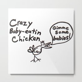 Crazy Baby Eatin' Chicken Metal Print