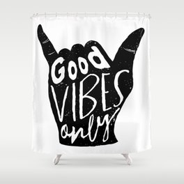 Good Vibes Only Shaka Shower Curtain