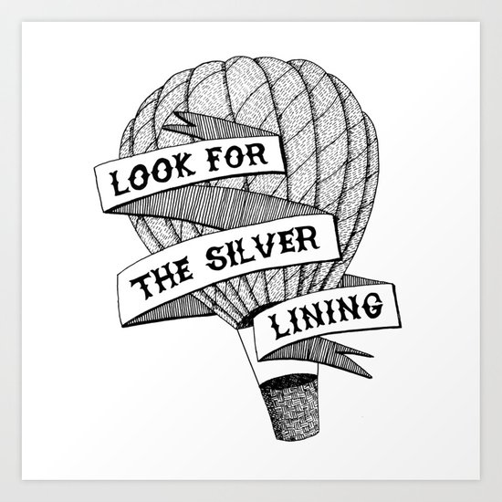 Look for the silver lining Art Print