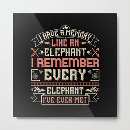 Elephant Quote - 15 Metal Print
