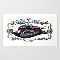 Death is dead Art Print