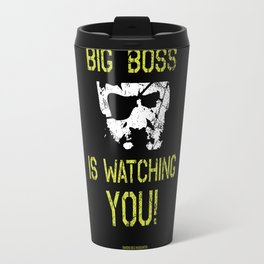 Big Boss is watching you Travel Mug