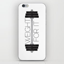 Weight For It iPhone Skin