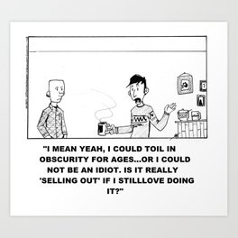 """""""Selling Out"""" Art Print"""