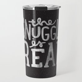Snuggle is real - black Travel Mug