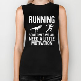 T-Rex Dinosaur Chasing Running Sometimes We All Need A Little Motivation Biker Tank