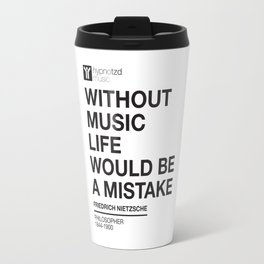 Without Music Life Would be a Mistake Travel Mug