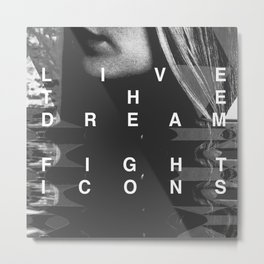 LIVE THE DREAM. FIGHT ICONS. Metal Print
