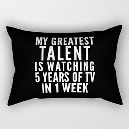 MY GREATEST TALENT IS WATCHING 5 YEARS OF TV IN 1 WEEK (Black & White) Rectangular Pillow