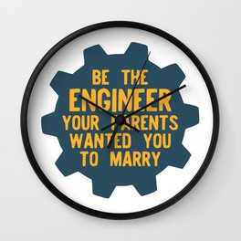 Be the Engineer your parents wanted you to marry Wall Clock