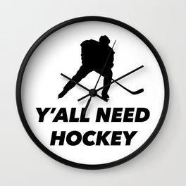 Y'all need hockey Wall Clock