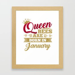 Queen Bees Are Born In January Framed Art Print