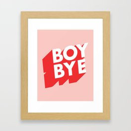 Boy Bye funny poster typography graphic design in red and pink home decor Framed Art Print