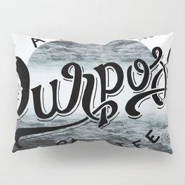 A life of purpose Pillow Sham
