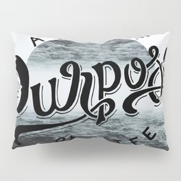 A life of purpose Pillow Sham