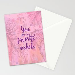 You Are My Favorite Asshole II Stationery Cards