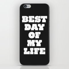 Best Day Of Your Life iPhone & iPod Skin