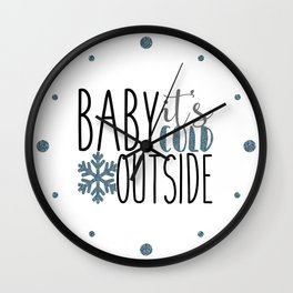 It's Cold Outside Xmas Quote Wall Clock