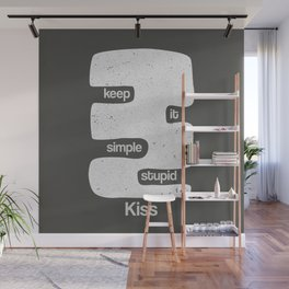 Kiss - Keep it simple stupid - Black and White Wall Mural