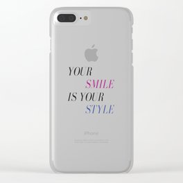 Your Smile is Your Style Clear iPhone Case