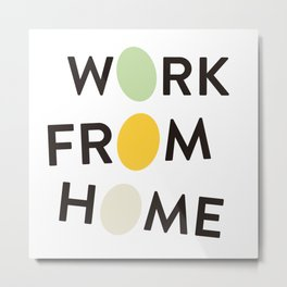 Work from home Metal Print