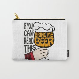If You Can Read This Bring Me Beer Carry-All Pouch