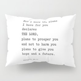 Jeremiah 29:11, For I Know The Plans I have for you Pillow Sham