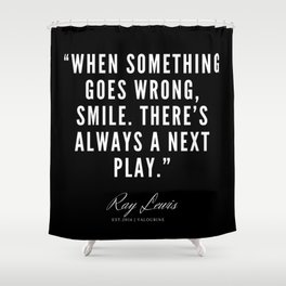 25 | Ray Lewis Quotes 190511 Shower Curtain