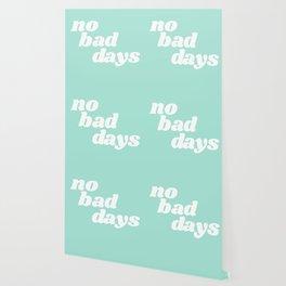 no bad days IX Wallpaper